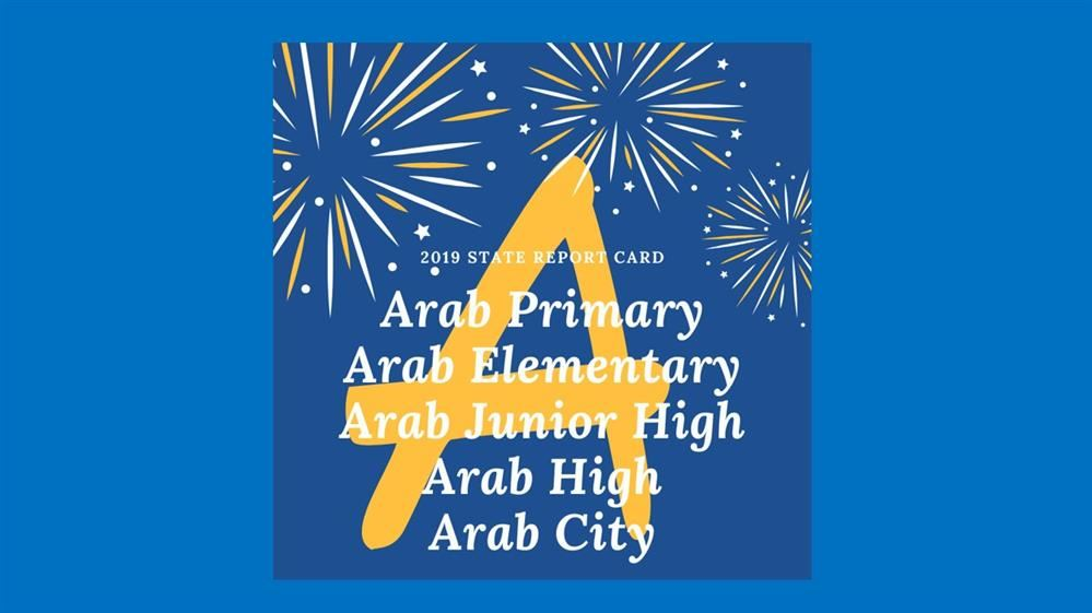 "Congratulations to Arab City Schools!  One of eight districts that ALL schools scored an ""A"" on the 2018-2019 state report card."